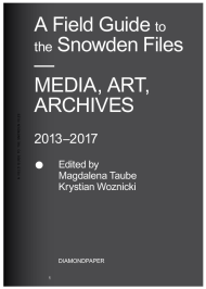 - A Field Guide to<br />the Snowden Files